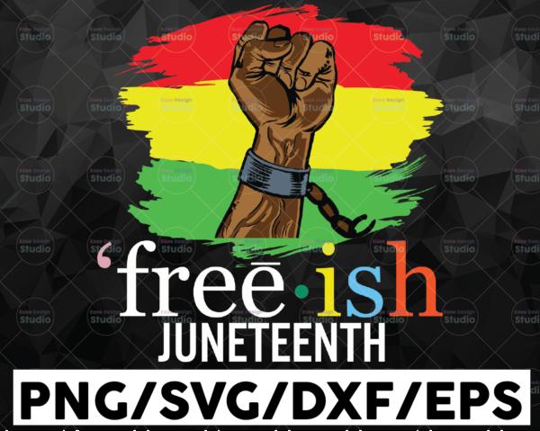 WTMETSY16122020 01 7 Vectorency Free-ish Juneteenth Independence Day SVG, Black Culture, Black History, Melanin SVG, Black Lives Matter, Freedom Day Download SVG PNG