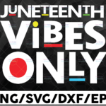 WTMETSY16122020 01 9 Vectorency Juneteenth Vibes Only SVG, Juneteenth Since 1865 Black History Month, Juneteenth Commemorates, Cricut, Digital Download SVG