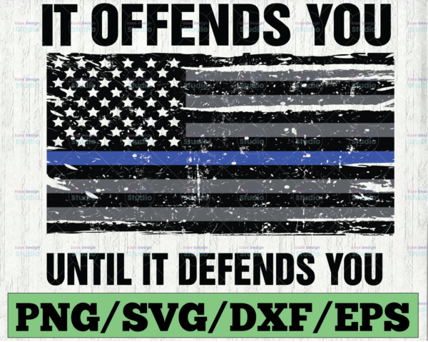 WTMETSY16122020 03 2 Vectorency It Offends You Until It Defend You SVG, Patriotic Quote SVG, American Flag, Veteran Proud SVG, Cricut, Digital Download