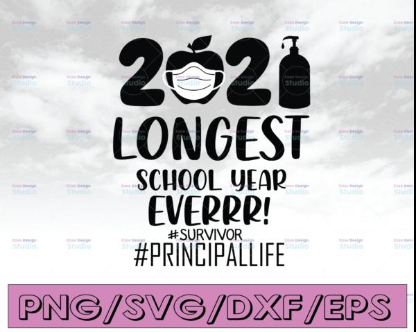 WTMETSY16122020 04 11 Vectorency The Longest School Year Ever Teacher 2021 SVG, Survivor SVG, Principallife SVG, Day Of School SVG, Teacherlife SVG