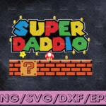 WTMETSY16122020 04 14 Vectorency Super Daddio, Funny Mario Dad, Father's Day, Super Dad, Father Gift, Dad Gift, Gift for Father Day, Super Mario SVG