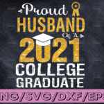 WTMETSY16122020 04 26 Vectorency Proud Husband of a 2021 Graduate PNG, College Graduation Instant Download for Sublimation