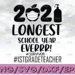 WTMETSY16122020 04 4 Vectorency The Longest School Year Ever Teacher 2021 SVG, Survivor SVG, 1stgradeteacher SVG, Day Of School SVG, 1stgradeteacher SVG