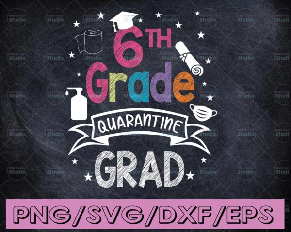 WTMETSY16122020 04 43 Vectorency 6th Grade Graduation SVG, Quarantine Gifts Senior 2021 Graduate Graduation SVG, Graduation cricut, Senior 2021 SVG
