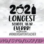WTMETSY16122020 04 5 Vectorency The Longest School Year Ever Teacher 2021 SVG, Survivor SVG, Kindergartenteacher SVG, Day Of School SVG, Kindergartenteacher SVG