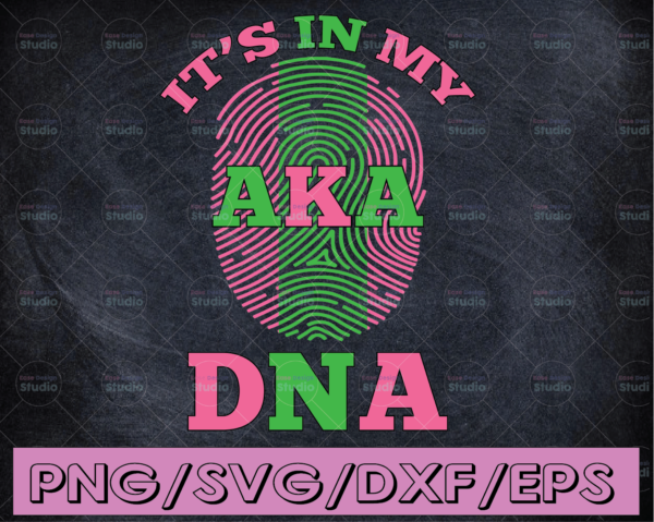 WTMETSY16122020 04 57 Vectorency It's in my DNA Aka SVG, Paraphernalia Sorority SVG, AKA SVG, PNG, Cricut Design, Digital Files