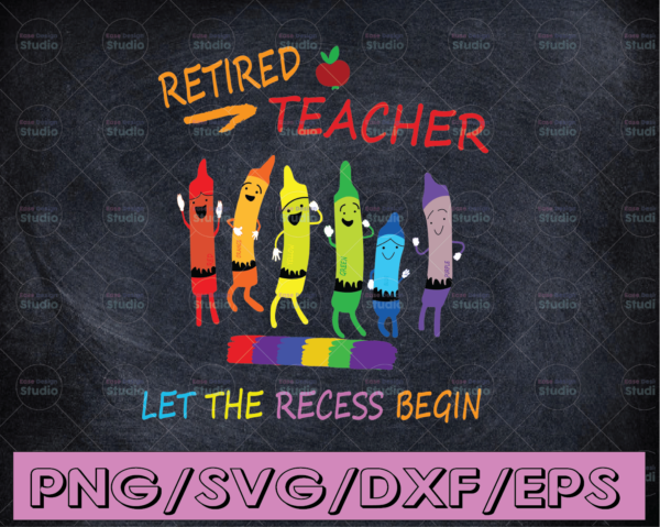 WTMETSY16122020 04 59 Vectorency Retired Teacher Let The Recess Begin SVG, Unique for Retired Teachers PNG, School SVG