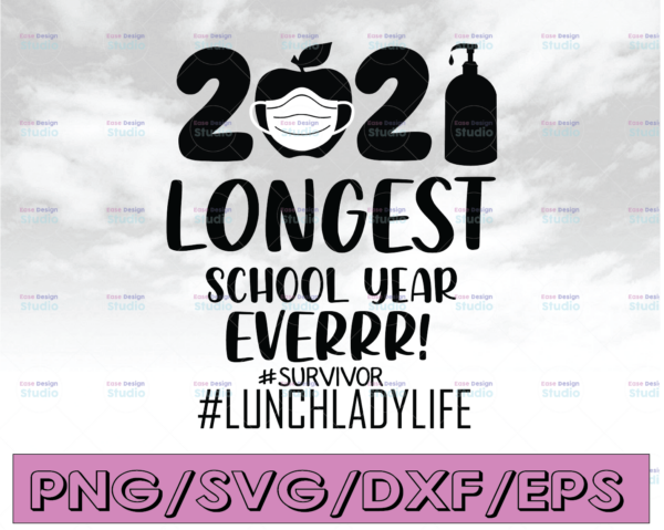 WTMETSY16122020 04 6 Vectorency The Longest School Year Ever Teacher 2021 SVG, Survivor SVG, Lunchladylife SVG, Day Of School SVG, Lunchladylife SVG