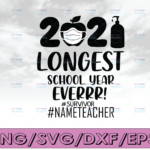WTMETSY16122020 04 8 Vectorency Personalized Name The Longest School Year Ever Teacher 2021 SVG, Survivor SVG, Custom Name SVG, Day Of School SVG