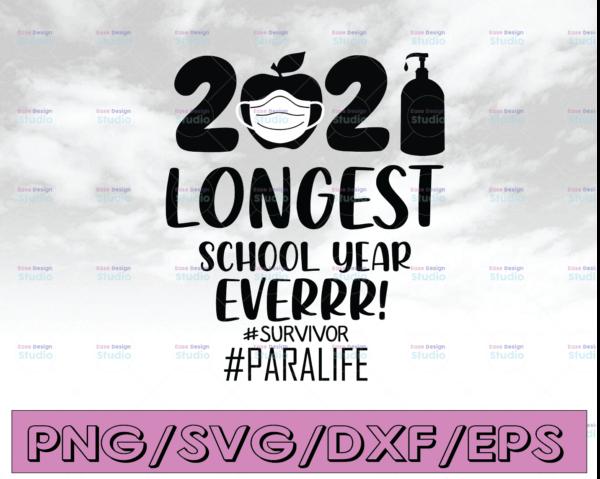 WTMETSY16122020 04 9 Vectorency The Longest School Year Ever Teacher 2021 SVG, Survivor SVG, Paralife SVG, Day Of School SVG, Teacherlife SVG