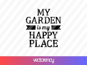 my garden is my happy place svg