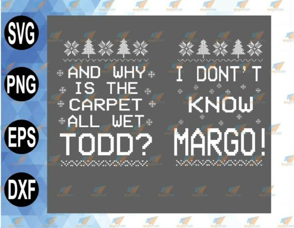 wtm 01 83 Vectorency Todd Margo SVG File, Couple Christmas SVG File, Christmas Vacation SVG File, Funny Christmas, I Don't Know Margo, Why is The Carpet Wet Todd