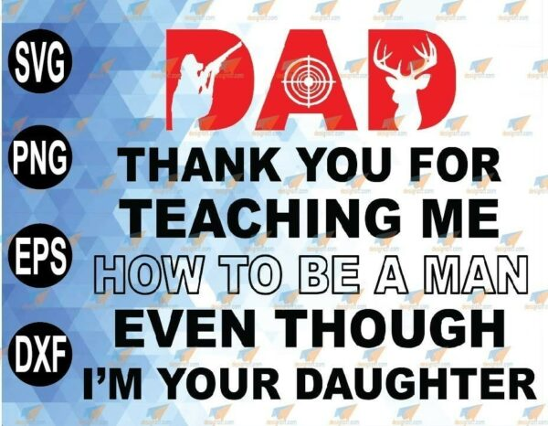 wtm 01 93 Vectorency Dear Dad, Thank You For Teaching Me How To Be A Man, Even Though I'm Your Daughter SVG, Hunter, Hunting SVG