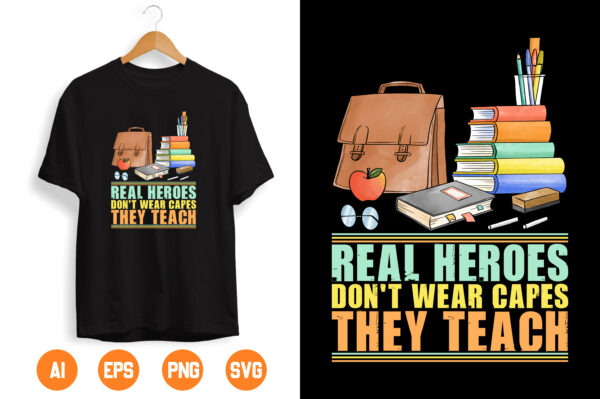 1 1 scaled Vectorency Real heroes don't wear capes they teach svg, teacher svg, teaching svg, teacher gift svg, t-svg design svg, sublimation designs, png files