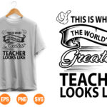 10 Vectorency This is what the world's Greatest teacher look like SVG Teachers Cricut Files Silhouette Files English Teacher Gift