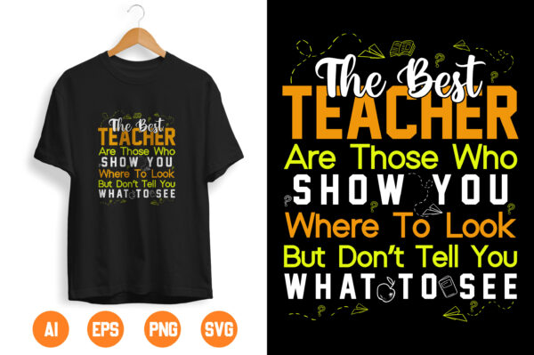 11 1 scaled Vectorency Teacher SVG. The Best Teachers are Those Who Show Where To Look SVG for Rustic Sign and Modern Farmhouse Decoration.