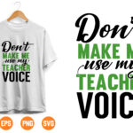 12 2 Vectorency Don't Make Me Use My Teacher Voice SVG, Funny Cut File, Sarcastic svg Saying, Cute Appreciation Design, dxf eps png, Silhouette or Cricut