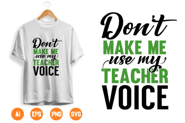 12 2 scaled Vectorency Don't Make Me Use My Teacher Voice SVG, Funny Cut File, Sarcastic svg Saying, Cute Appreciation Design, dxf eps png, Silhouette or Cricut