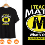 15 Vectorency I'm A Math TeacherI Teach What's Your Super Power Cut File Teacher SVG Apple SVG School SVG Clipart Svg Dxf Eps Png Silhouette Cricut Cut