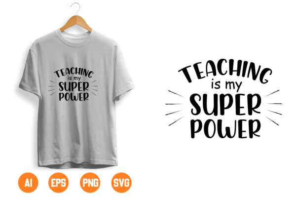 17 scaled Vectorency Teaching is my Super Power SVG Cutting File, Ai, Dxf and Printable PNG Files   Cricut Cameo Silhouette   Teacher School Classroom Passion