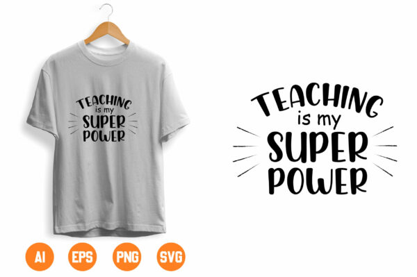 17 scaled Vectorency Teaching is my Super Power SVG Cutting File, Ai, Dxf and Printable PNG Files | Cricut Cameo Silhouette | Teacher School Classroom Passion