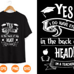 2 Vectorency Yes, I do Have Eyes In The Back of My Head! i'm Teacher SVG PNG DXF Cut Files, Funny Teacher Svg