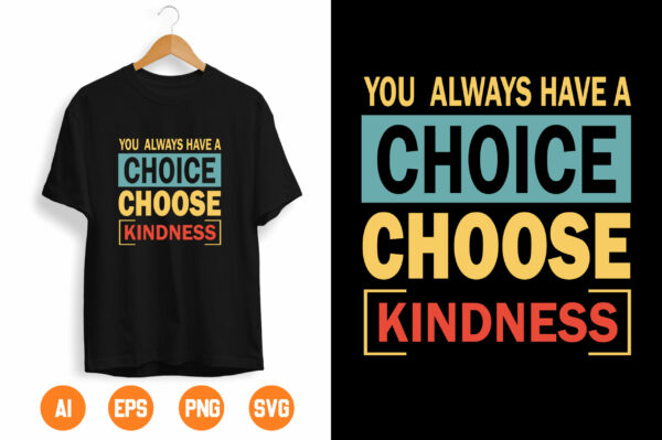 28 scaled Vectorency You Always Have A Choice Choose Kindness Svg, SVG, Funny Cut File, Digital Download