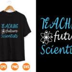 29 Vectorency Teaching future scientists SVG, Science svg, Teacher svg, Teacher gift, School svg, Back to school svg, Funny svg, End of school svg