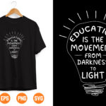 3 1 Vectorency Education Is The Movement From Darkness To Light SVG gift for Teachers Svg for Cricut, Png, Dxf