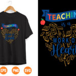 3 Vectorency Teaching Is a Work of Heart SVG - TEACHER quote printing and cutting files PNG for printer cricut