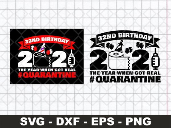 32st Birthday 2021 The Year When Got Real Quarantine Funny Toilet Paper