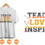 4 Vectorency Teach Love Inspire svg, Teacher svg, Teacher Appreciation svg, Teacher Shirt svg, Teacher svg Files, svg Files for Cricut