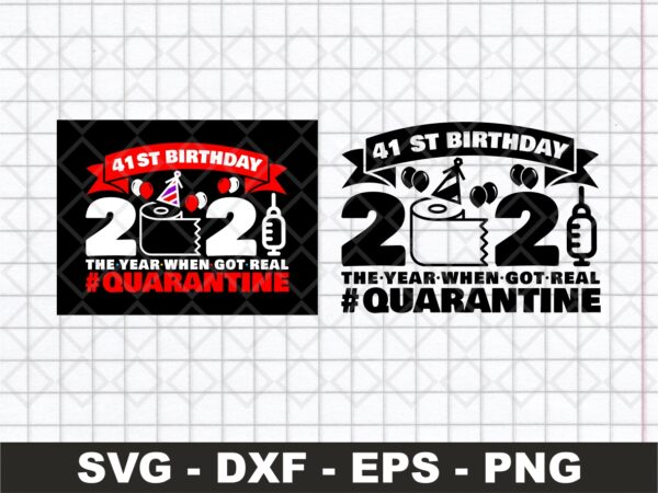 41st Birthday 2021 The Year When Got Real Quarantine Funny Toilet Paper