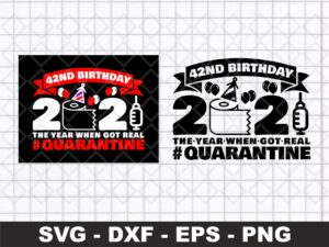 42st Birthday 2021 The Year When Got Real Quarantine Funny Toilet Paper