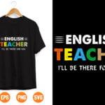 6 Vectorency English Teacher SVG, I'll Be There For You, Teacher Gift, Teacher Appreciation, Teacher, SVG, Svg File, Cricut, Cameo, Silhouette, Teaching