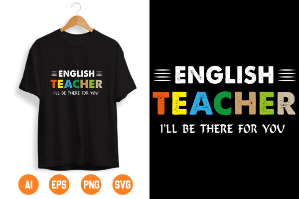 6 scaled Vectorency English Teacher SVG, I'll Be There For You, Teacher Gift, Teacher Appreciation, Teacher, SVG, Svg File, Cricut, Cameo, Silhouette, Teaching