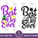 Best Day Ever, Rapunzel Quote, Disney Inspired Cutting Files in Svg