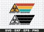 Birthday 2021 Quarantined Svg Cut File
