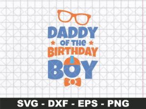 Blippi Birthday SVG, Daddy Of the Birthday Boy SVG