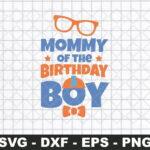 Blippi Birthday SVG, Mommy Of the Birthday Boy SVG