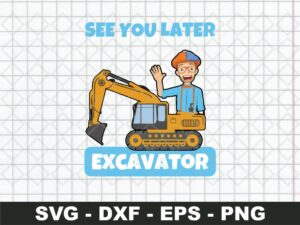 Blippi See You Later Excavator SVG