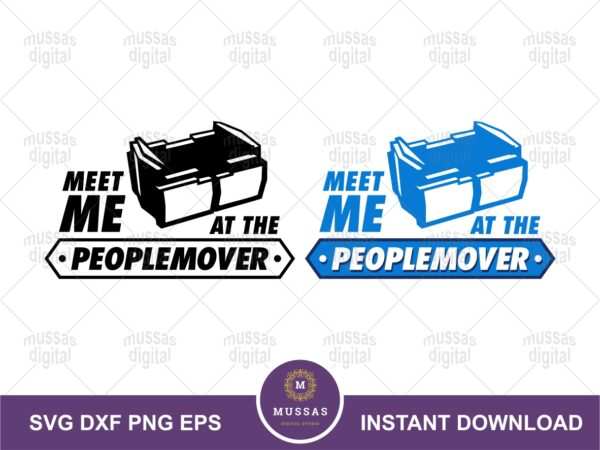 Disney Meet me at the Peoplemover Quote SVG