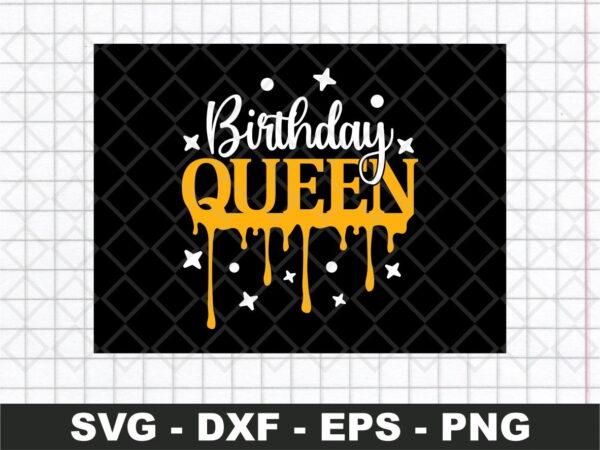 Dripping Birthday Queen SVG, Dripping Queen SVG