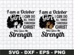 I Am A October Girl I Can Do All Things Through Christ Who Gives Me Strength SVG Cut File