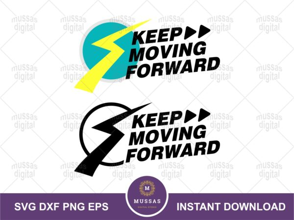 Keep Moving Forward SVG, Meet the Robinsons Quote