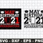 May Birthday 2020 Toilet Paper The Year When Shit Got Real Quarantine SVG