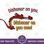 Mushu Mulan SVG, Dishonor Quote