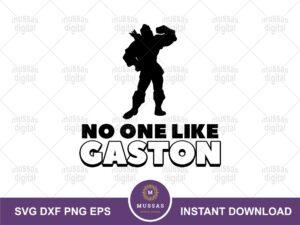 No One Like Gaston, Gaston Quote svg