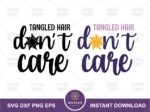 Tangled Hair Don't Care SVG, Rapunzel Quote