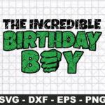 The Incredible Birthday Boy Green Hero SVG, Birthday Boy SVG